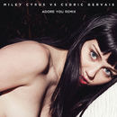 Adore You (Remix)/Miley Cyrus vs. Cedric Gervais