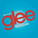 Barracuda (Glee Cast Version feat. Adam Lambert)/Glee Cast