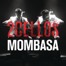 Mombasa/2CELLOS