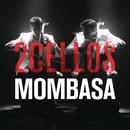 Mombasa/2CELLOS(SULIC & HAUSER)