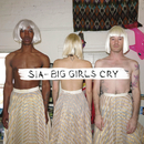 Big Girls Cry/Sia