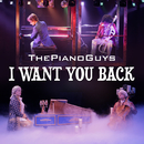 I Want You Back/The Piano Guys