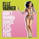 Don't Wanna Dance feat.A$AP Ferg/Elle Varner