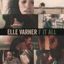 F It All/Elle Varner