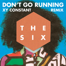 (Don't Go) Running (XY Constant Remix)/The Six