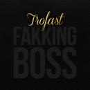 Fakking Boss/Trofast