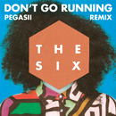 (Don't Go) Running (Pegasii Remix)/The Six