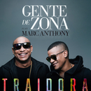 Traidora feat.Marc Anthony/Gente De Zona