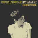 Hasta la Raíz (Edición Especial)/Natalia Lafourcade