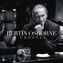 Crooner/Bertín Osborne