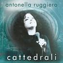 Cattedrali/Antonella Ruggiero