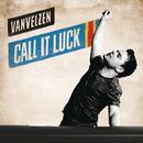Call It Luck/VanVelzen