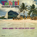 Tahiti Yesterday and Today/Quinn's Combo & The Tahitian Native Group