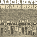 We Are Here/Alicia Keys