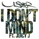 I Don't Mind feat.Juicy J/Usher