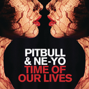 Time of Our Lives/Pitbull & Ne-Yo