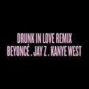 Drunk in Love Remix feat.Jay-Z,Kanye West/Beyoncé