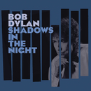 Shadows in the Night/BOB DYLAN