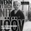 Wenn et Dich nit jööv/Micky Brühl Band