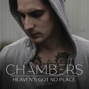 Heaven's Got No Place/Chambers