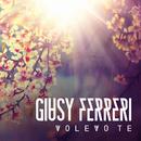 Volevo te/Giusy Ferreri