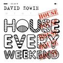 House Every Weekend (Radio Edit)/David Zowie