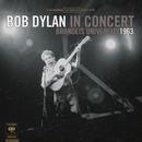Bob Dylan In Concert: Brandeis University 1963/Bob Dylan