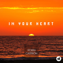 In Your Heart/Robin Carrión