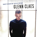 Back Where My World Began/Glenn Claes