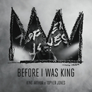 Before I Was King/King Arthur vs. Topher Jones