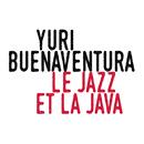 Le jazz et la java/Yuri Buenaventura