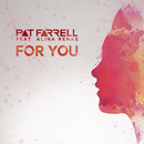 For You feat.Alina Renae/Pat Farrell