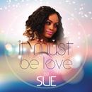 It Must Be Love/DJ Sue