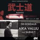 Bushido / Aika valuu/OD Kokemus