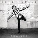 Smaller/Erik Hassle