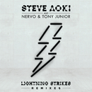 Lightning Strikes (Remixes)/Steve Aoki, NERVO & Tony Junior