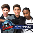 Rain Over Me/La Banda Group 16