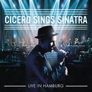 Cicero Sings Sinatra - Live in Hamburg/Roger Cicero