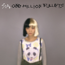 One Million Bullets/Sia