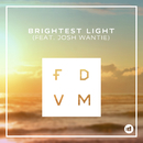 Brightest Light (Radio Edit) feat.Josh Wantie/FDVM