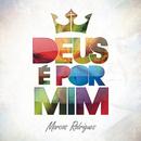 Deus é por Mim/Marcos Rodrigues