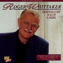 Sehnsucht nach Liebe/Roger Whittaker