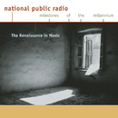 NPR Milestones of the Millennium: The Renaissance in Music/Capella Antiqua München, Huelgas Ensemble, Paul Van Nevel, Lutz Kirchhof