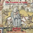 The Promise of Ages - A Christmas Collection/Andrew Parrott, New London Chamber Choir, Taverner Consort & Players, Henrietta Barnett School Choir