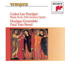 Codex Las Huelgas: Music from 13th Century Spain/Huelgas Ensemble
