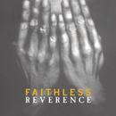 Reverence / Irreverence/Faithless