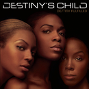 Destiny Fulfilled/DESTINY'S CHILD