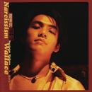 Narcissim/Wallace Chung