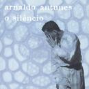 O Silêncio/Arnaldo Antunes