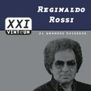 Vinteum XXI - 21 Grandes Sucessos/Reginaldo Rossi